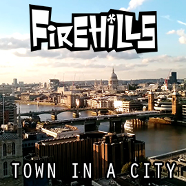 Firehills - Town In A City cover